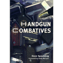 Dave Spaulding's Handgun Combatives - 2nd Edition